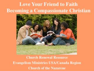Love Your Friend to Faith Becoming a Compassionate Christian