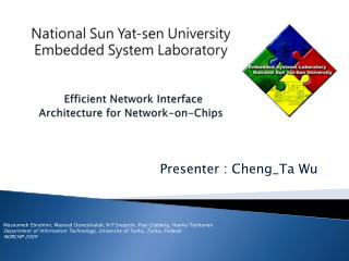 National Sun  Yat-sen  University  Embedded System Laboratory Efficient Network Interface Architecture for Network-on-C