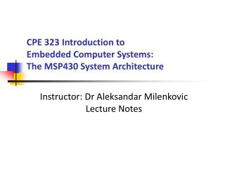 CPE 323 Introduction to  Embedded Computer Systems: The MSP430 System Architecture