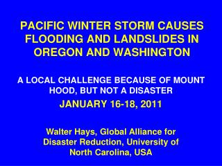 PACIFIC WINTER STORM CAUSES FLOODING AND LANDSLIDES IN OREGON AND WASHINGTON