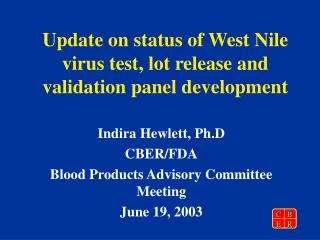 Update on status of West Nile virus test, lot release and validation panel development