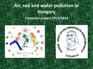 Air, soil and water pollution in Hungary