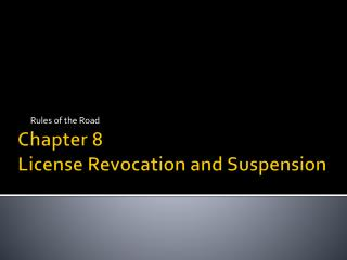 Chapter 8 License Revocation and Suspension