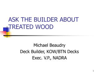 ASK THE BUILDER ABOUT TREATED WOOD
