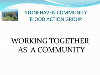 STONEHAVEN COMMUNITY FLOOD ACTION GROUP