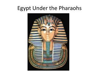 Egypt Under the Pharaohs