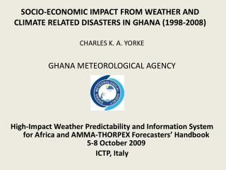 SOCIO-ECONOMIC IMPACT FROM WEATHER AND CLIMATE RELATED DISASTERS IN GHANA (1998-2008)