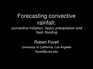 Forecasting convective rainfall: convective initiation, heavy precipitation and flash flooding