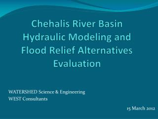 Chehalis River Basin Hydraulic Modeling and Flood Relief Alternatives Evaluation