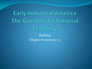 Early Industrial America The Growth of a National Economy