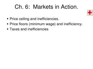 Ch. 6:  Markets in Action.