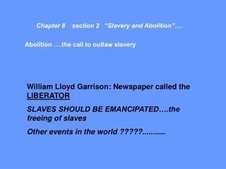 "Chapter 8    section 2   ""Slavery and Abolition""…."
