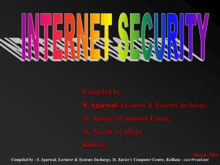 Compiled by : S. Agarwal,  Lecturer & Systems Incharge St. Xavier's Computer Centre,  St. Xavier's College Kolkata. Mar