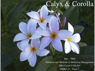 Calyx & Corolla
