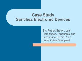 Case Study Sanchez Electronic Devices