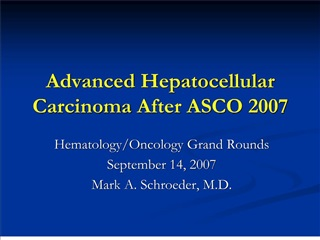 Advanced Hepatocellular Carcinoma After ASCO 2007