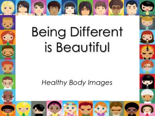 Being Different is Beautiful