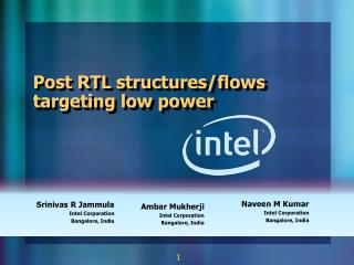 Post RTL structures/flows targeting low power