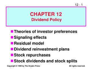 Theories of investor preferences Signaling effects Residual model Dividend reinvestment plans Stock repurchases Stock d