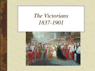 The Victorians 1837-1901