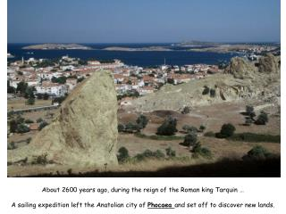 About 2600 years ago, during the reign of the Roman king Tarquin …