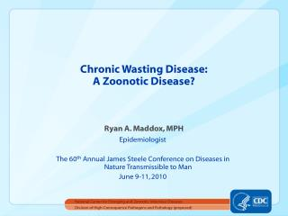 Chronic Wasting Disease: A Zoonotic Disease?