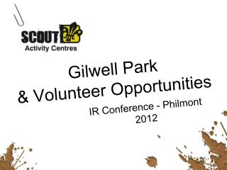 Gilwell Park & Volunteer Opportunities
