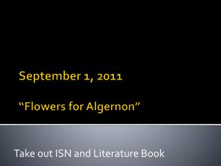"September 1, 2011 ""Flowers for Algernon"""