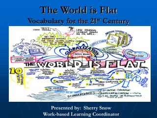 The World is Flat Vocabulary for the 21 st  Century