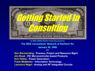 An IEEE-CNNNJ Member Panel Discussion by  The IEEE Consultants' Network of Northern NJ January 26, 2006 with