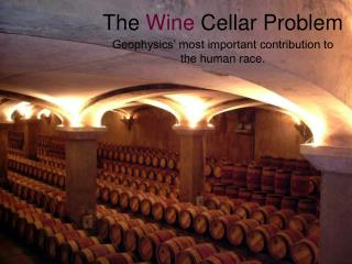 The  Wine  Cellar Problem
