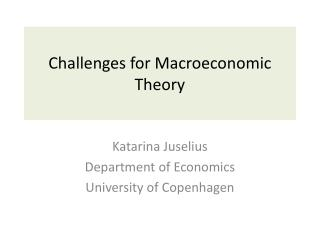 Challenges for Macroeconomic Theory