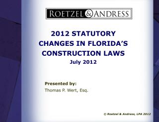 2012 STATUTORY CHANGES IN FLORIDA'S CONSTRUCTION LAWS July 2012