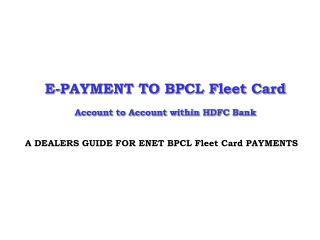 E-PAYMENT TO BPCL Fleet Card Account to Account within HDFC Bank