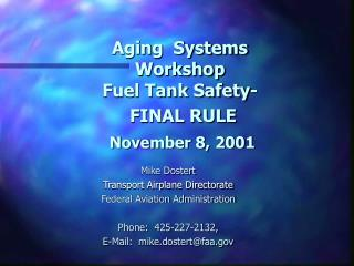 Aging  Systems Workshop Fuel Tank Safety-   FINAL RULE   November 8, 2001