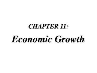 CHAPTER 11: Economic Growth