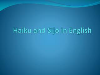 Haiku and  Sijo  in English