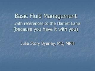 Basic Fluid Management …with references to the Harriet Lane (because you have it with you)