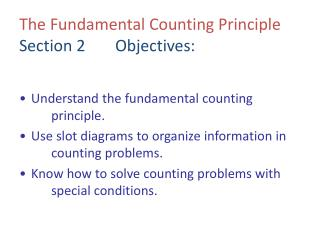 The  Fundamental Counting  Principle Section 2	 Objectives :