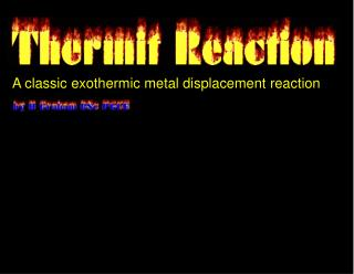 A classic exothermic metal displacement reaction