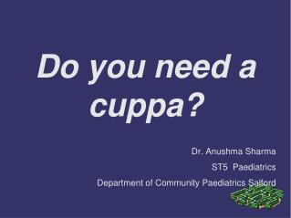 Do you need a cuppa?