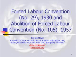 Forced Labour Convention (No. 29), 1930 and Abolition of Forced Labour Convention (No. 105), 1957