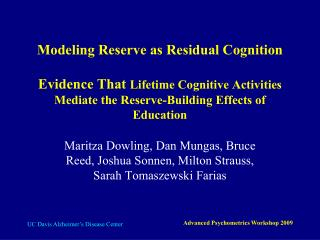 Modeling Reserve as Residual Cognition Evidence That  Lifetime Cognitive Activities Mediate the Reserve-Building Effects