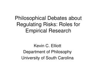 Philosophical Debates about Regulating Risks: Roles for Empirical Research