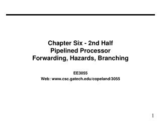 Chapter Six - 2nd Half  Pipelined Processor Forwarding, Hazards, Branching