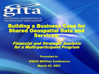 Presented to: NSGIC MidYear Conference March 25, 2007