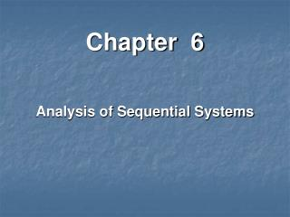 Chapter  6 Analysis of Sequential Systems