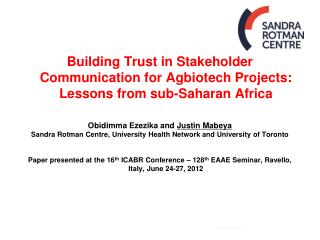 Building Trust in Stakeholder Communication for  Agbiotech  Projects: Lessons from sub-Saharan Africa Obidimma Ezezika