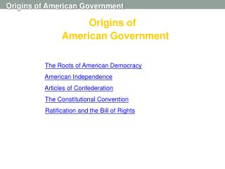 Section 1: The Roots of American Democracy Section 2: American Independence Section 3: Articles of Confederation Section