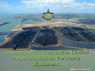Gladstone Ports Corporation Limited – Hybrid Initiatives For Heavy Equipment